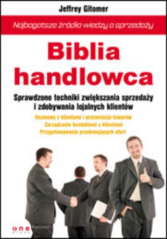 Okładka książki/ebooka Biblia handlowca. Najbogatsze źródło wiedzy o sprzedaży
