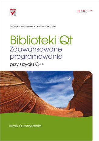 Okładka książki Biblioteki Qt. Zaawansowane programowanie przy użyciu C++