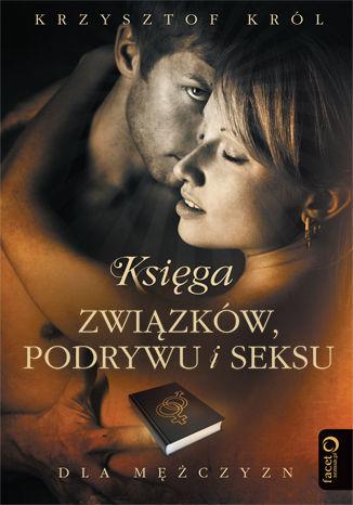 Okładka książki/ebooka Księga związków, podrywu i seksu dla mężczyzn