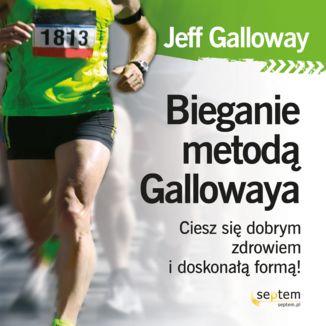 Okładka książki Bieganie metodą Gallowaya. Ciesz się dobrym zdrowiem i doskonałą formą!