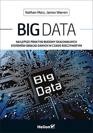 Okładka książki/ebooka Big Data. Najlepsze praktyki budowy skalowalnych systemów obsługi danych w czasie rzeczywistym