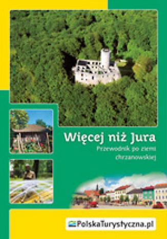 Okładka książki/ebooka Więcej niż Jura. Przewodnik po ziemi chrzanowskiej.