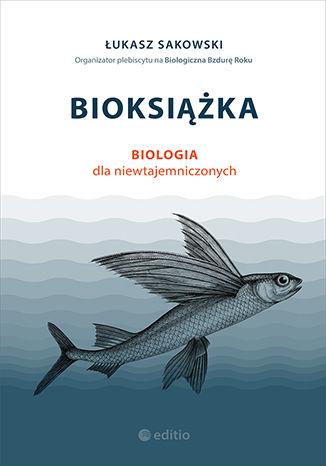 Okładka książki/ebooka Bioksiążka. Biologia dla niewtajemniczonych