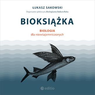 Okładka książki Bioksiążka. Biologia dla niewtajemniczonych
