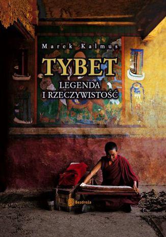 Tybet. Legenda i rzeczywistość. Wydanie 2