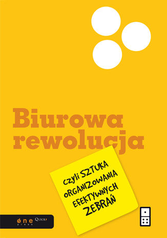 Okładka książki/ebooka Biurowa rewolucja, czyli sztuka organizowania efektywnych zebrań