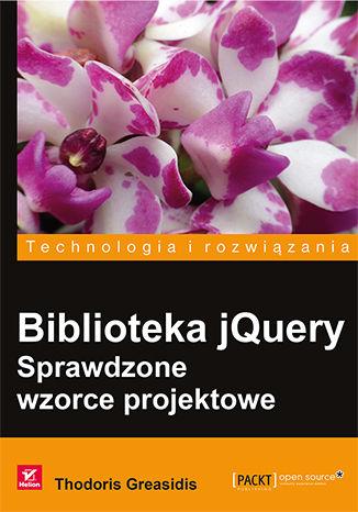 Okładka książki Biblioteka jQuery. Sprawdzone wzorce projektowe