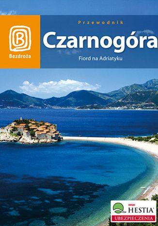 Okładka książki Czarnogóra. Fiord na Adriatyku. Wydanie 3