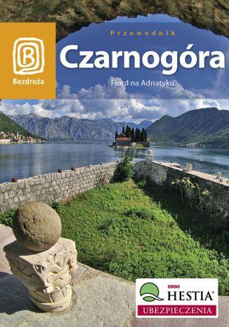 Czarnogóra. Fiord na Adriatyku. Wydanie 4