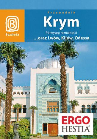 Okładka książki/ebooka Krym oraz Lwów, Kijów, Odessa. Półwysep rozmaitości. Wydanie 7