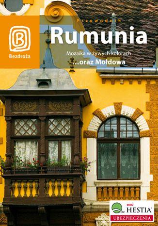Okładka książki Rumunia. Mozaika w żywych kolorach oraz Mołdowa. Wydanie 3