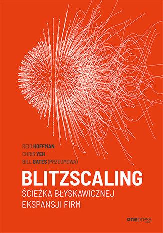 Okładka książki Blitzscaling. Ścieżka błyskawicznej ekspansji firm