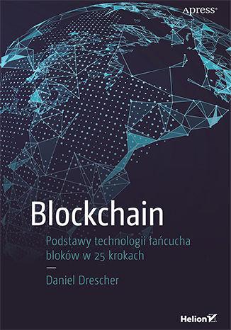 Okładka książki Blockchain. Podstawy technologii łańcucha bloków w 25 krokach
