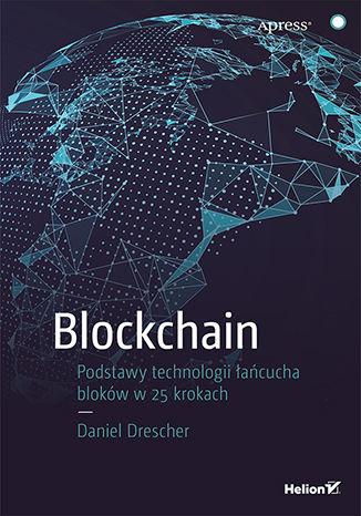 Okładka książki/ebooka Blockchain. Podstawy technologii łańcucha bloków w 25 krokach
