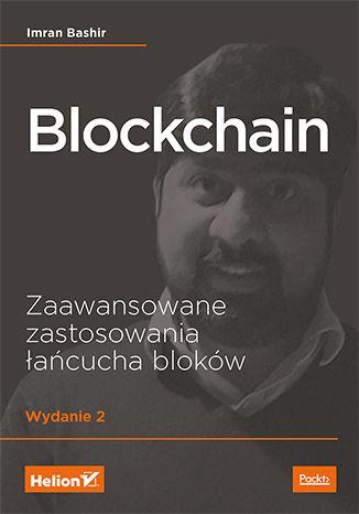 Okładka książki Blockchain. Zaawansowane zastosowania łańcucha bloków. Wydanie II