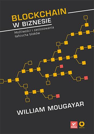Okładka książki Blockchain w biznesie. Możliwości i zastosowania łańcucha bloków