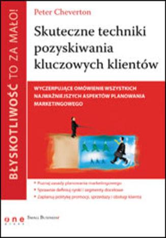 Okładka książki/ebooka Błyskotliwość to za mało! Skuteczne techniki pozyskiwania kluczowych klientów