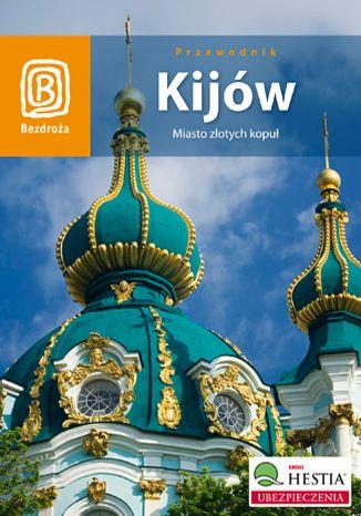 Okładka książki Kijów. Miasto złotych kopuł. Wydanie 2