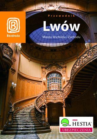 Okładka książki Lwów. Miasto Wschodu i Zachodu. Wydanie 7