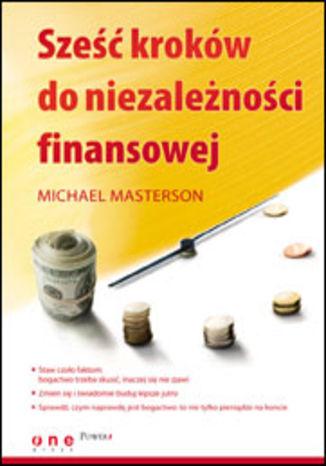 Okładka książki/ebooka Sześć kroków do niezależności finansowej