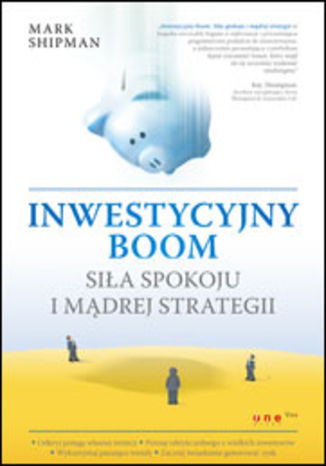 Inwestycyjny boom. Siła spokoju i mądrej strategii