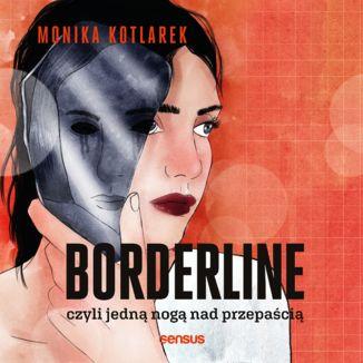 Okładka książki Borderline, czyli jedną nogą nad przepaścią