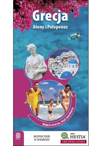 Okładka książki Grecja. Ateny i Peloponez. Błękit morza, biel marmuru. Wydanie 1