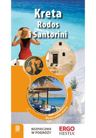 Okładka książki Kreta, Rodos i Santorini. Wyspy pełne słońca. Przewodnik Rekreacyjny. Wydanie 2