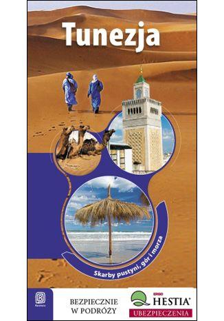 Okładka książki Tunezja. Skarby pustyni, gór i morza. Wydanie 1