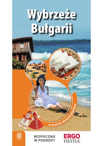 Okładka książki Wybrzeże Bułgarii. W krainie złotych piasków. Wyd. 3
