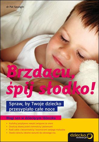 Okładka książki/ebooka Brzdącu, śpij słodko! Spraw, by Twoje dziecko przesypiało całe noce