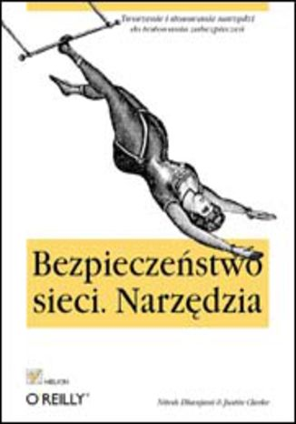 Okładka książki/ebooka Bezpieczeństwo sieci. Narzędzia