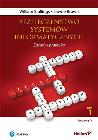 Okładka książki Bezpieczeństwo systemów informatycznych. Zasady i praktyka. Wydanie IV. Tom 1