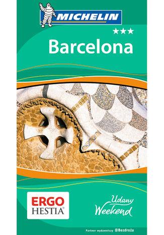 Okładka książki/ebooka Barcelona. Udany Weekend Michelin. Wydanie 4