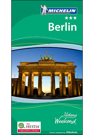 Okładka książki/ebooka Berlin. Udany Weekend Michelin. Wydanie 2