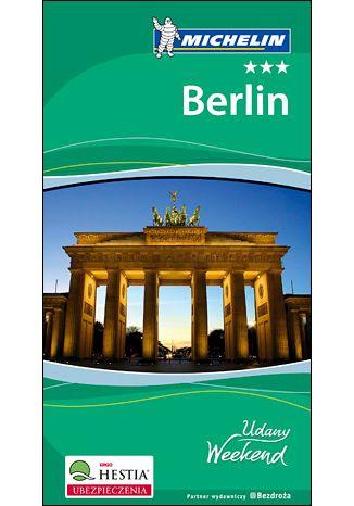 Okładka książki Berlin. Udany Weekend Michelin. Wydanie 2