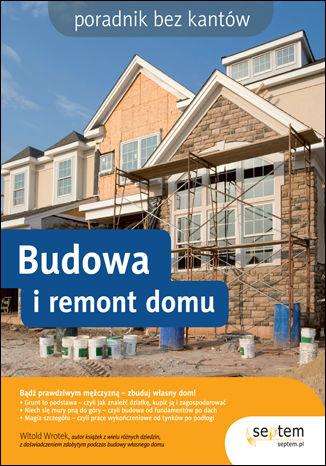 Okładka książki/ebooka Budowa i remont domu. Poradnik bez kantów