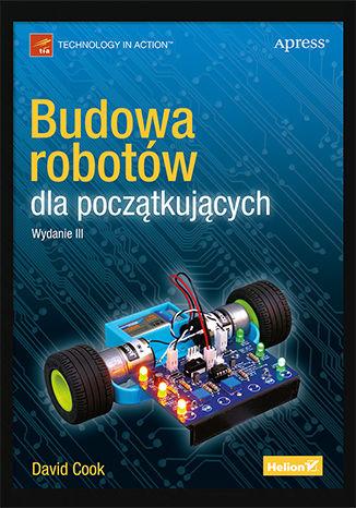 Okładka książki/ebooka Budowa robotów dla początkujących. Wydanie III