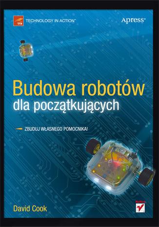 Okładka książki Budowa robotów dla początkujących