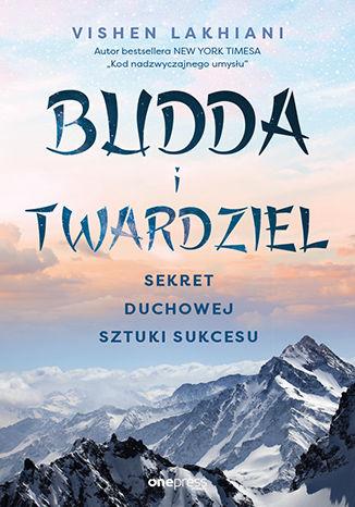Okładka książki Budda i twardziel. Sekret duchowej sztuki sukcesu