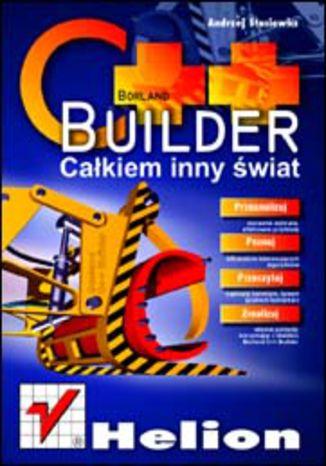Okładka książki/ebooka C++ Builder. Całkiem inny świat