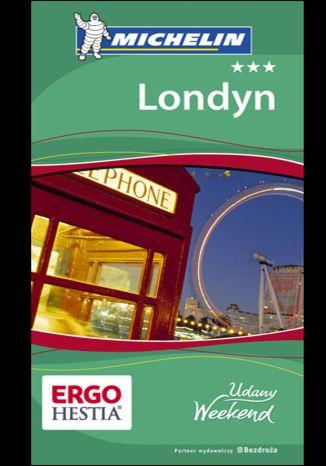 Okładka książki/ebooka Londyn. Udany Weekend Michelin. Wydanie 5
