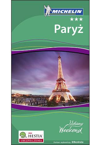 Paryż. Udany Weekend Michelin. Wydanie 4