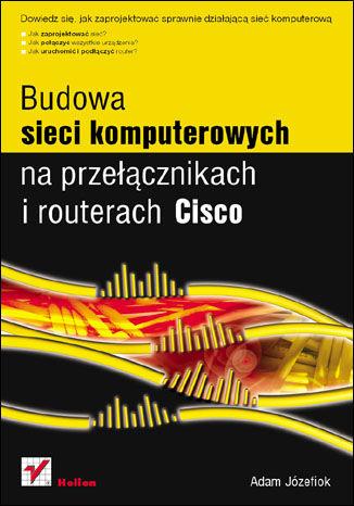 Okładka książki/ebooka Budowa sieci komputerowych na przełącznikach i routerach Cisco