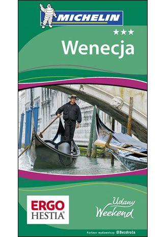 Okładka książki/ebooka Wenecja. Udany Weekend Michelin. Wydanie 4