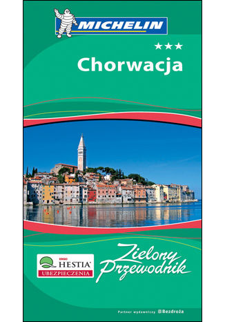 Chorwacja. Zielony Przewodnik. Wyd. 3