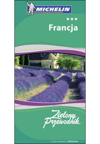 Okładka książki Francja. Zielony Przewodnik Michelin. Wydanie 2