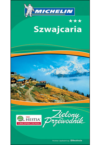 Okładka książki/ebooka Szwajcaria. Zielony Przewodnik Michelin. Wydanie 1
