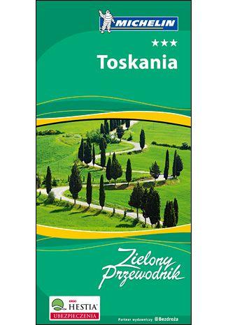 Okładka książki Toskania. Zielony Przewodnik Michelin. Wydanie 1