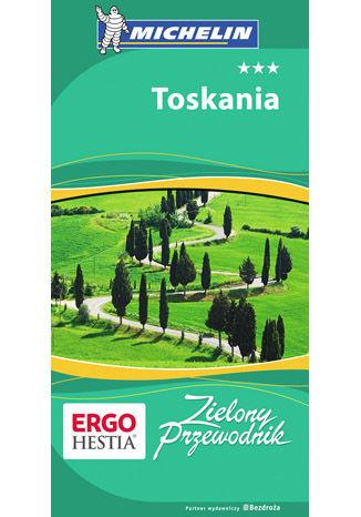 Okładka książki Toskania. Zielony Przewodnik. Wydanie 2